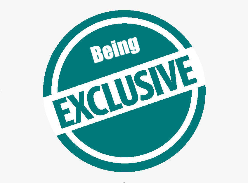 Being Exclusive