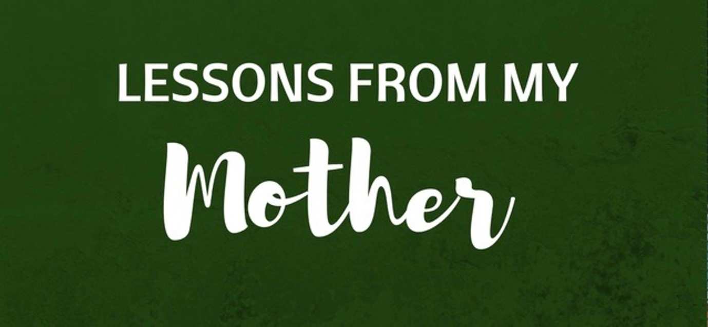 Lessons From My Mother