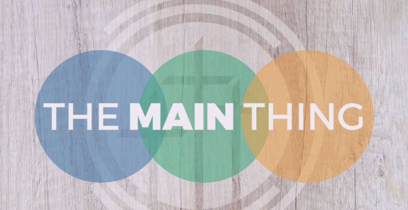 The Main Thing Part III